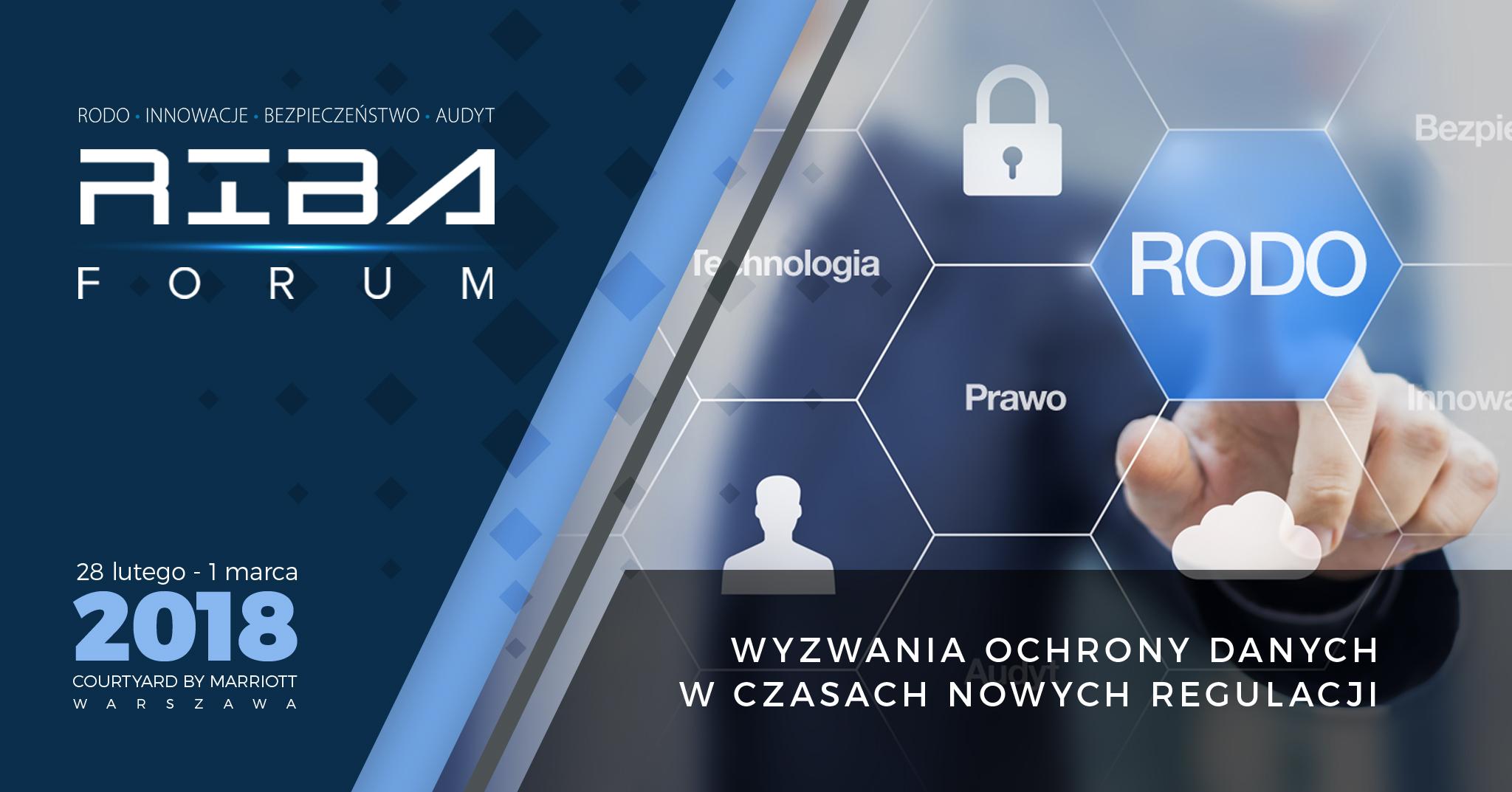 """2bb3a0eca208cb w Warszawie, odbyła się II edycja RIBAForum """"Wyzwania ochrony danych w  czasach nowych regulacji. RODO, Innowacje, Bezpieczeństwo, Audyt"""
